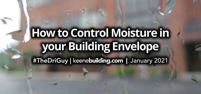 How to Control Moisture in your Building Envelope