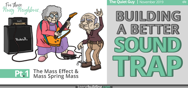 Building a Better Sound Trap, Pt. 1 - The Mass Law & Mass Spring Mass