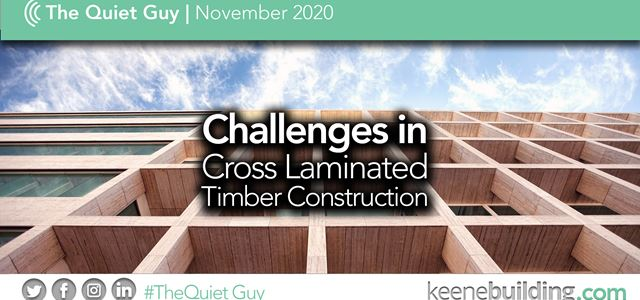 Challenges in Cross Laminated Timber Construction